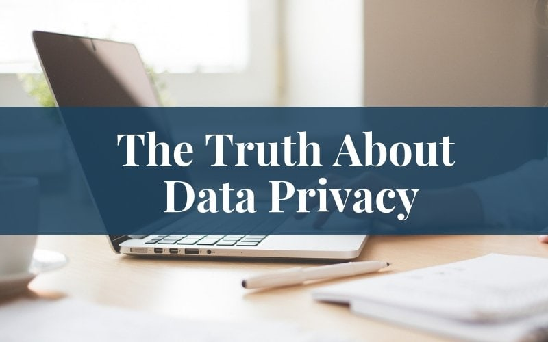 The Truth About Data Privacy and GDPR