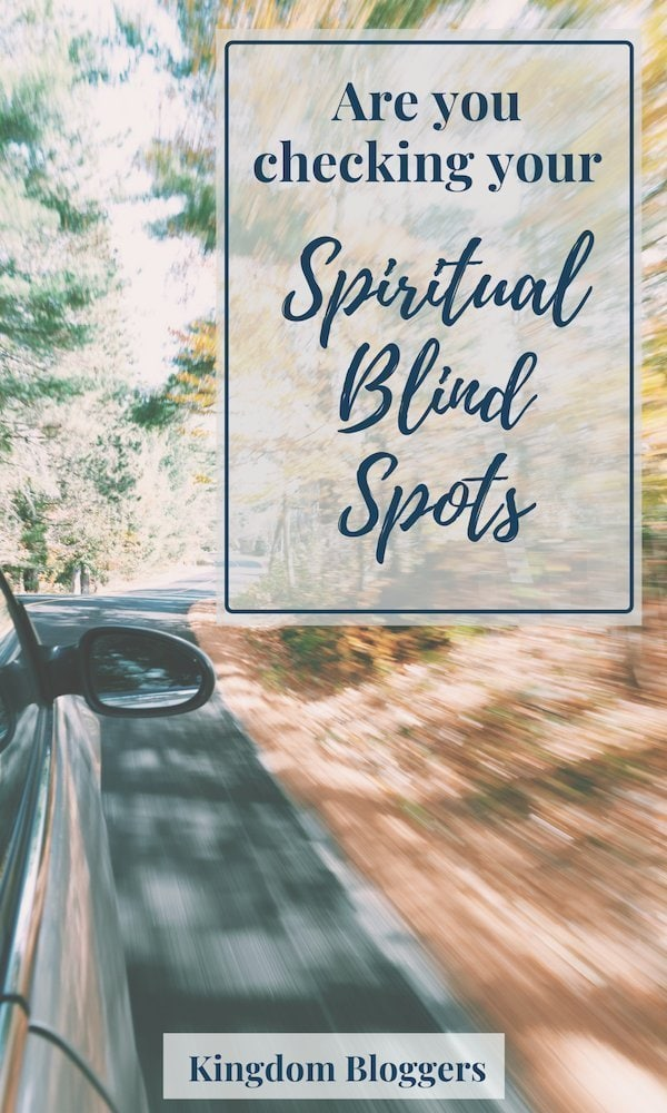 Watching Out For Spiritual Blind Spots