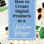 blue sign with the words how to create digital products as a christian blogger