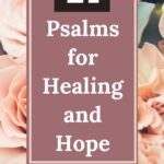 floral background with Psalms of Hope and Healing written in an overlay