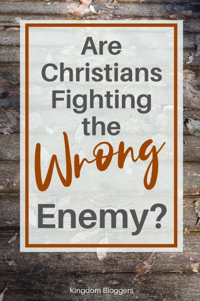 Are Christian Fighting the Wrong Enemy