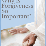 forgiving those who've hurt you