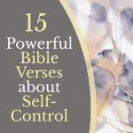 floral background with text that says 15 powerful bible verses about self control