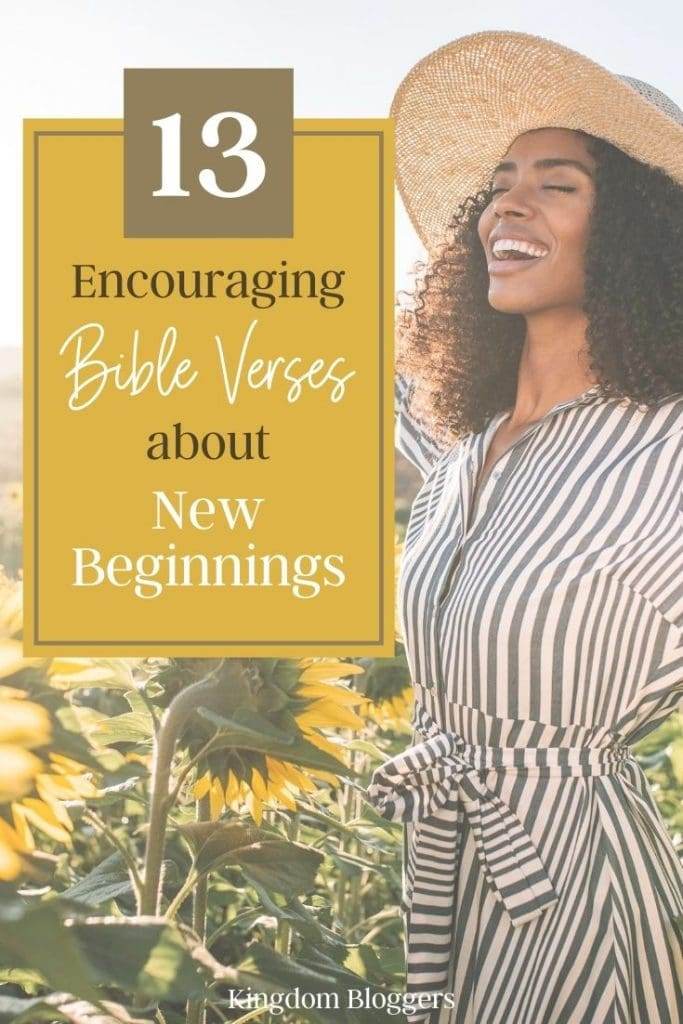 woman in a field of daisies with text overlay that says 13 bible verses about new beginnings