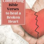 16 Comforting Bible Verses to Heal a Broken Heart