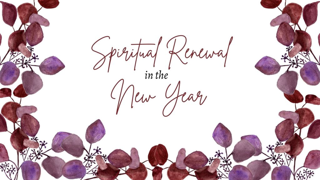 spiritual renewal in the new year on white background with pink and purple flowers around the border