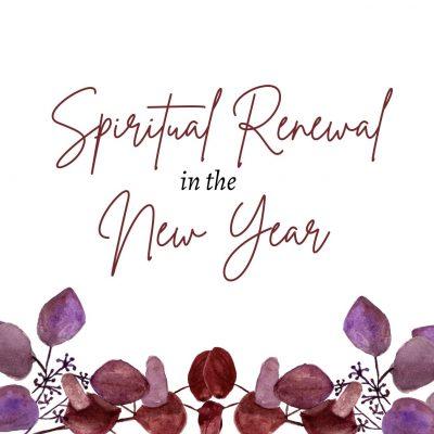 Spiritual Renewal in the New Year