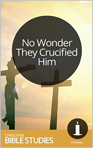 No Wonder they Crucified Him Book Cover