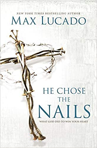 He Chose the Nails Book Cover