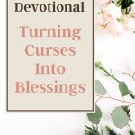 turning blessings into curses text overlay on a white background with green leaves