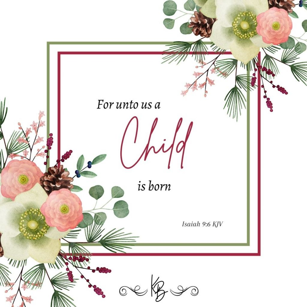 for unto us a child is born in a green and red frame and floral arrangements