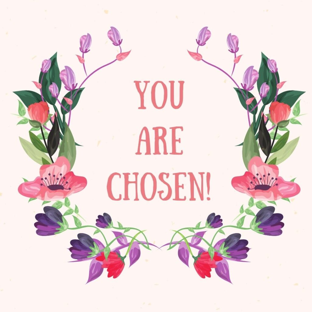 you are chosen written on a light peach background surrounded by flowers
