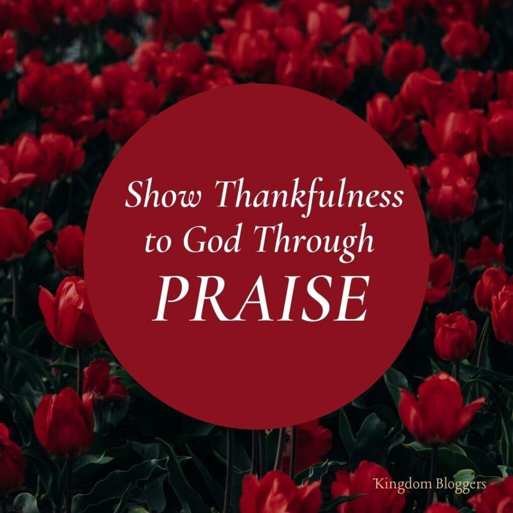 Thankfulness to God Through Praise