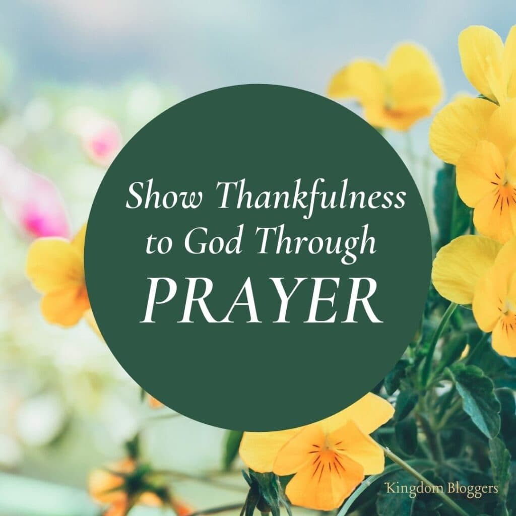 Thankfulness to God Through Prayer