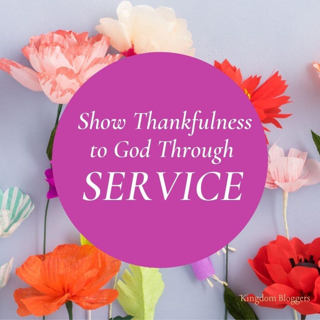 Thankfulness to God Through Service