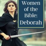 deborah a strong mighty warrior and woman of god