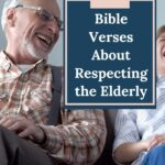 elderly man sitting on a couch laughing with his grandson with an overlay that says bible verses about respecting the elderly