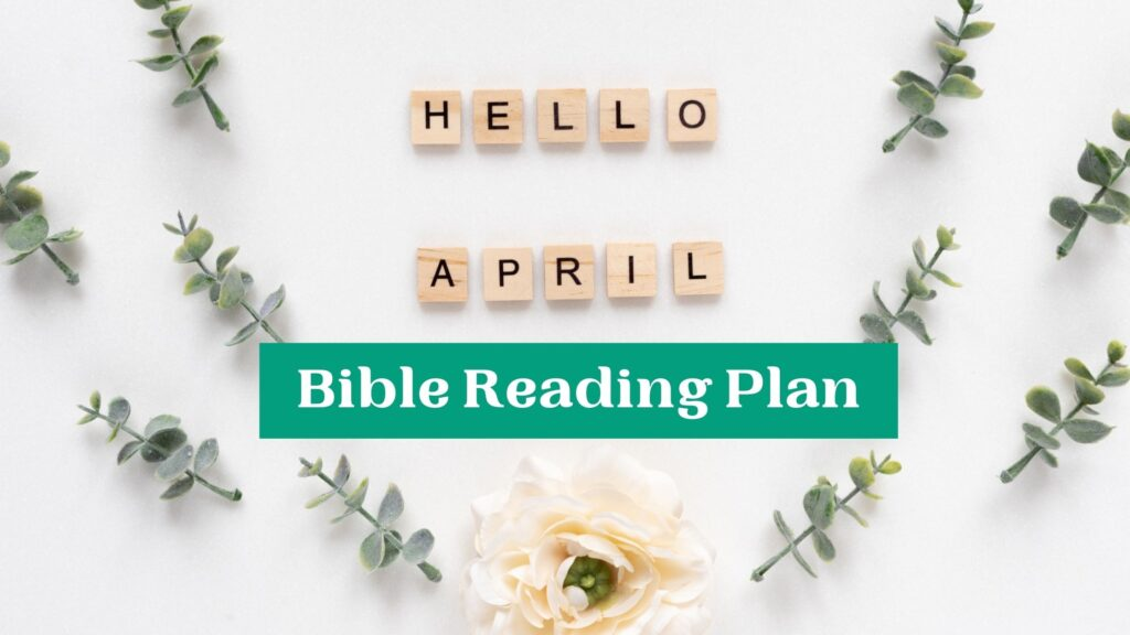 Hello April Bible Reading Plan on a white background with green leaves