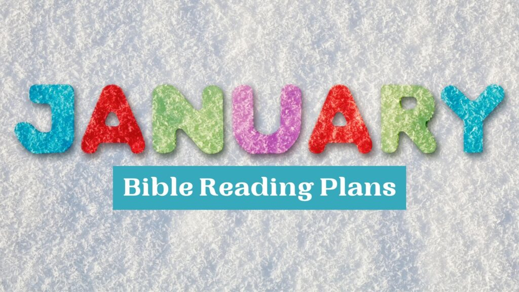January Bible Reading Plans written in colorful letters on a grey background