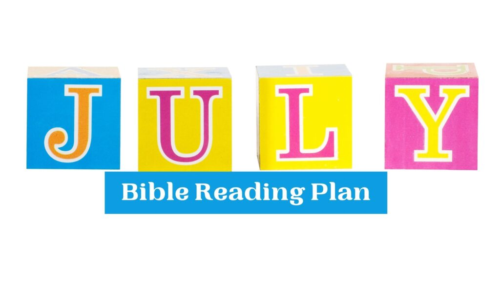 July Bible Reading Plan written in colorful letters on a white background