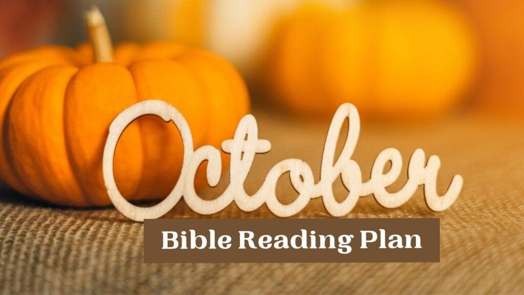 October Bible Reading Plan written on a backdrop of pumpkins