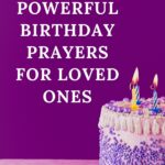 Powerful Birthday Prayers for Loved Ones